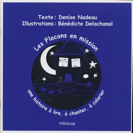 les flocons en mission Denise Nadeau Benedicte Delachanal